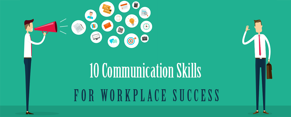 10 communication skills for workplace success yk communications