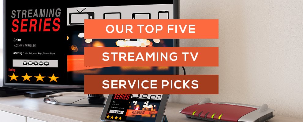 our top 5 streaming tv service picks yk communications. Black Bedroom Furniture Sets. Home Design Ideas